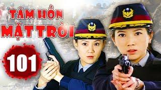 Tâm Hồn Mặt Trời - Tập 101 | Phim Hình Sự Trung Quốc Hay Nhất 2018 - Thuyết Minh