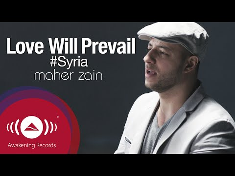 Maher Zain - Love Will Prevail | #freesyria | Official Music Video video