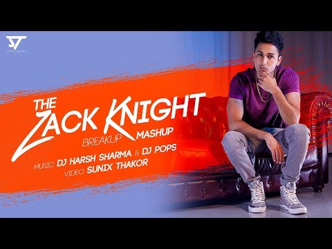 The zack knight Breakup Mashup | Dj Harsh Sharma | Dj Pops | Sunix thakor