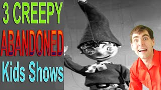 Top 3 Creepy Abandoned Kids Shows