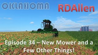 Farming Simulator 15 Oklahoma E34 - A New Mower and a Few Other Things