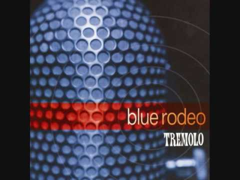 Blue Rodeo - Disappear