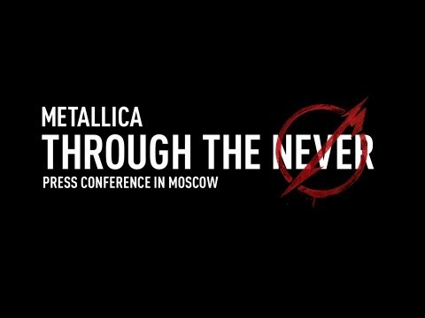 Metallica Through The Never (press Conference In Moscow) video