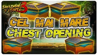 CEL MAI MARE CHEST OPENING | Shadow Fight 3