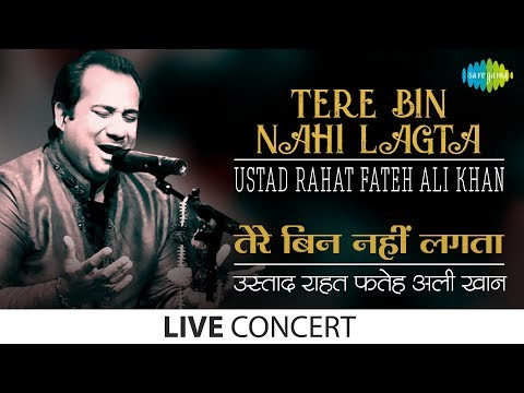 Tere Bin Nahi Lagta | Live Performance | Ustad Rahat Fateh Ali Khan video