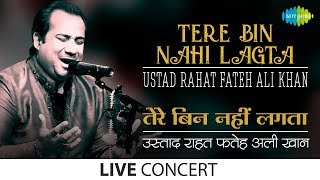 Tere Bin Nahi Lagta Ustad Rahat Fateh Ali Khan Live Performance