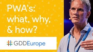 Progressive Web Apps: What, Why, and How? (GDD Europe