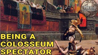 What Being a Spectator at the Rome Colosseum Was Like
