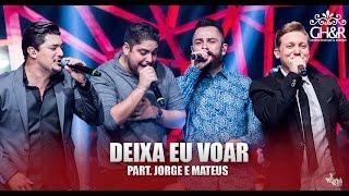 George Henrique e Rodrigo - Deixa eu voar pt. Jorge e Mateus - DVD Ouça com o coração