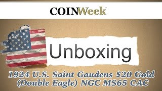 CoinWeek Unboxing: 1924 Saint Gaudens $20 Gold Coin NGC MS65 CAC