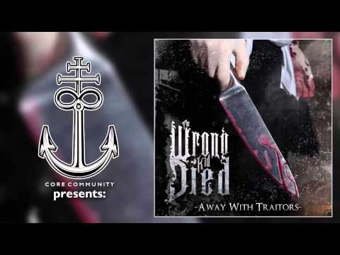 The Wrong Kid Died - Away With Traitors