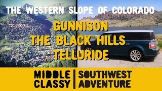 The Western Slope of Colorado - Gunnison, the Black Canyons & Telluride
