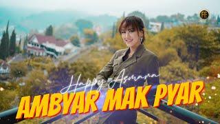 Download HAPPY ASMARA - AMBYAR MAK PYAR (   ) Jhandut Version Mp3/Mp4