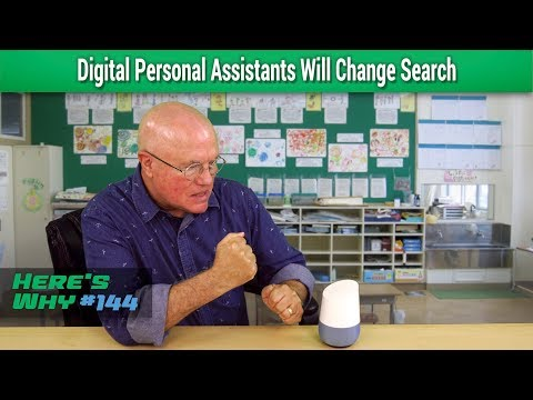 Digital Personal Assistants Will Change Search - Here's Why