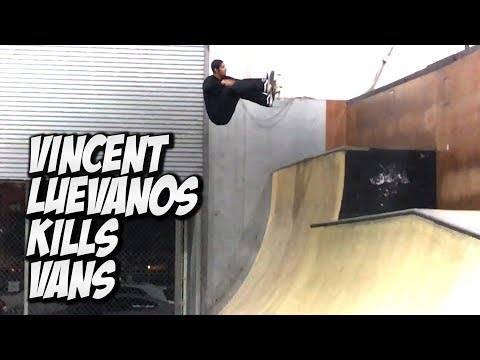 VINCENT LUEVANOS KILLS VANS PARK AND MUCH MORE !!!   NKA VIDS