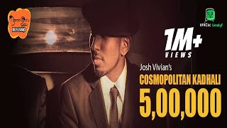Josh Vivian | Namma Ooru Boy Band (NOBB) - Cosmopolitan Kadhali (Official Music Video)
