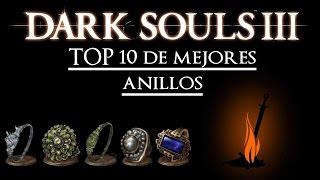 Dark Souls 3 || Top 10 de mejores anillos