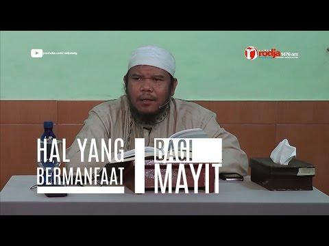Hal Yang Bermanfaat Bag Mayit - Ust. Abu Haidar Assundawy