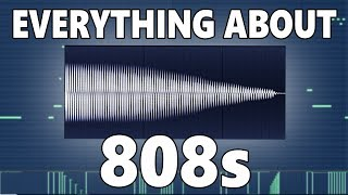 The ULTIMATE Guide To 808s!