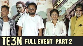 TE3N Movie Full Event | Amitabh Bachchan And Vidya Balan | Trailer Launch UNCUT | Part 2