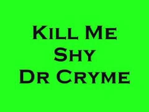 Kill Me Shy - Dr Cryme video