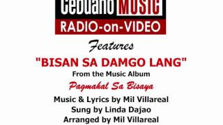 Bisan Sa Damgo Lang - Linda Dajao