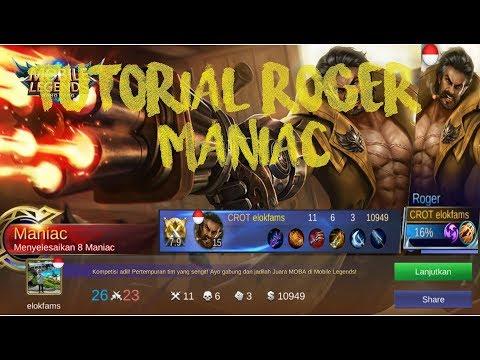 Roger Nafsu Dapat Maniac !!!! - Build Item & Tutorial Roger Mobile Legends !