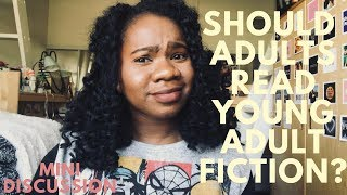 SHOULD ADULTS READ YOUNG ADULT FICTION? | MINI DISCUSSION