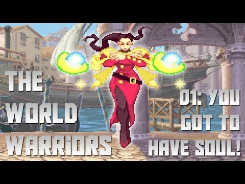 The World Warriors 01 - You got to have soul!
