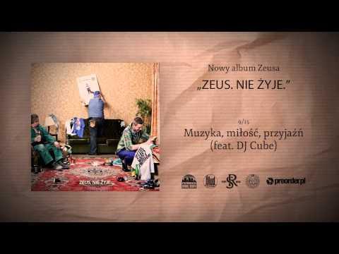 09. Zeus - Muzyka, Miłość, Przyjaźń (prod. Zeus) (feat. DJ Cube)