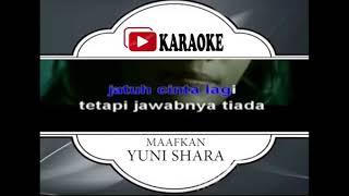 Lagu Karaoke YUNI SHARA - MAAFKANLAH (POP INDONESIA) | Official Karaoke Musik Video
