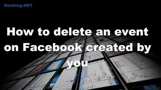 How to delete an event on Facebook created by you