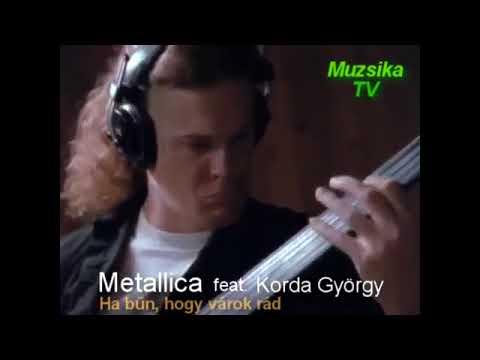 Korda György és a  Metallica együttes - Ha bűn, hogy várok rád