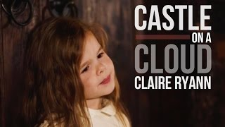 Castle on a Cloud | Les Misérables - 3-Year-Old Cosette Claire Ryann