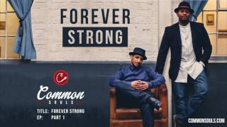 Common Souls - Forever Strong