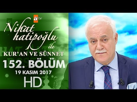 Nihat Hatipoğlu ile Kur'an ve Sünnet - 19 Kasım 2017