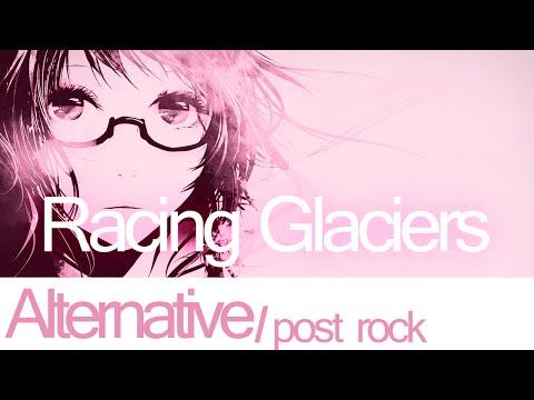 Racing Glaciers - What I Saw