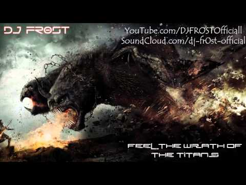 Feel The Wrath Of The Titans (Most Brutal Dubstep Drops 2013) (DJ FR0ST)