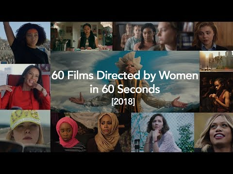 60 Films Directed By Women In 2018 In 60 Seconds