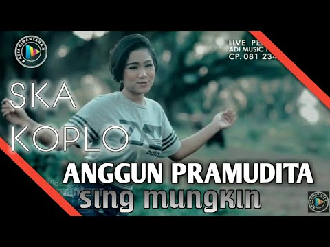 Sing Mungkin Ska - Anggun Pramudita  Bisa Dapet 1000 Like???