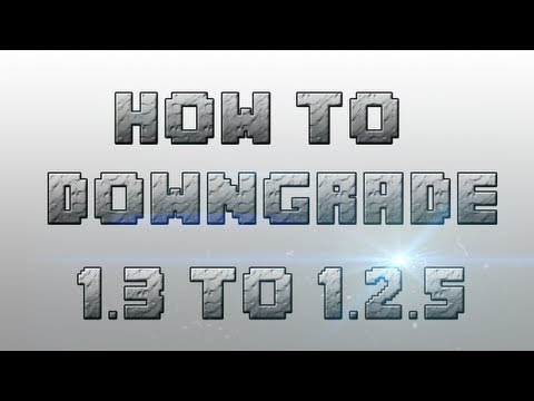 How to Downgrade Minecraft 1.3.1 to 1.2.5   How to Play on Outdated Servers