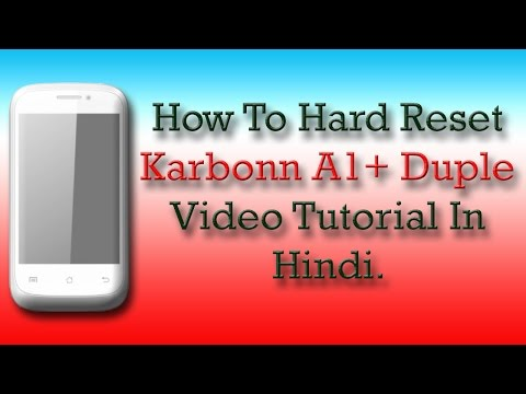 How To Hard Reset Karbonn A1+ Duple / Video Tutorial In Hindi.