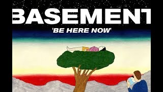 Basement Be Here Now Acoustic