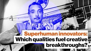 Superhuman innovators: How experimentation and struggle fuel new ideas | David Epstein