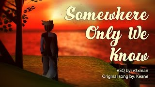【Dex ft. Kaito & Oliver】Somewhere Only We Know【VOCALOIDカバー曲】+ VSQx