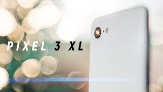 Pixel 3 XL: The Good, The Bad and The Notch