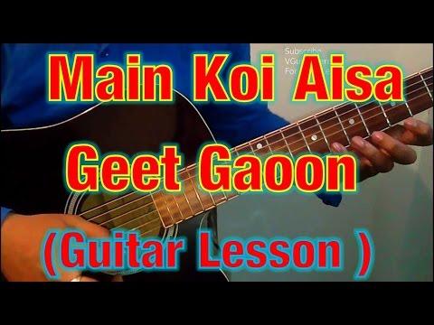 Main Koi Aisa Geet Gaoon Guitar Lesson - Yes Boss -Shahrukh...