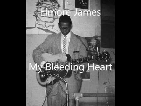 James Elmore - My Bleeding Heart