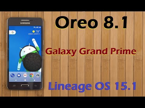 How to Update Android Oreo 8.1 in Galaxy Grand Prime (Lineage OS 15.1) Install and Review