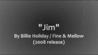 Watch Billie Holiday Jim video